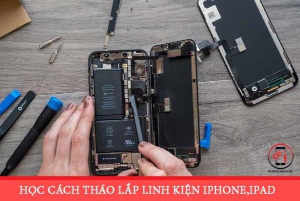 Học cách tháo lắp linh kiện iphone, ipad